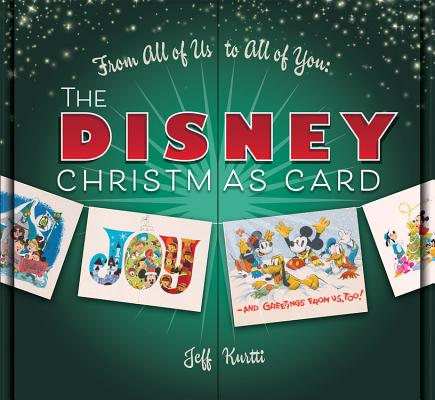From All of Us to All of You The Disney Christmas Card (Disney Editions Deluxe) Cover Image