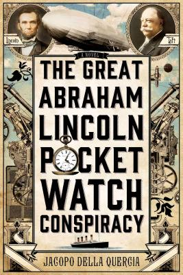 The Great Abraham Lincoln Pocket Watch Conspiracy Cover