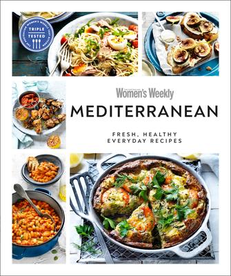 Australian Women's Weekly Mediterranean: Fresh, healthy everyday recipes Cover Image