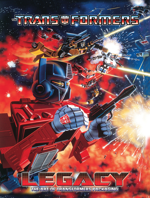 Transformers Legacy: The Art of Transformers Packaging Cover Image