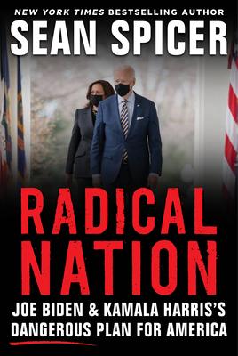 Radical Nation: Joe Biden and Kamala Harris's Dangerous Plan for America Cover Image