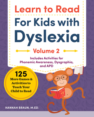 Learn to Read for Kids with Dyslexia, Volume 2: 125 More Games and Activities to Teach Your Child to Read Cover Image