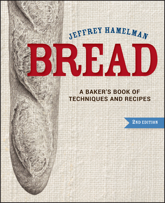 Bread: A Baker's Book of Techniques and Recipes Cover Image