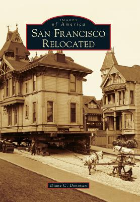 San Francisco Relocated (Images of America) Cover Image