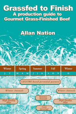 Grassfed to Finish: A Production Guide to Gourmet Grass-Finished Beef Cover Image