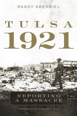Tulsa, 1921: Reporting a Massacre Cover Image