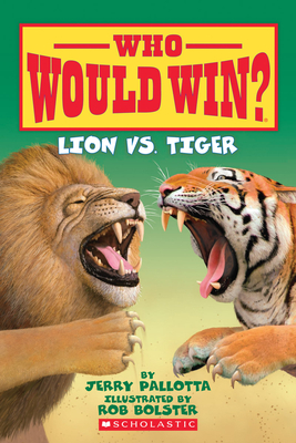 Lion vs. Tiger (Who Would Win?) Cover Image