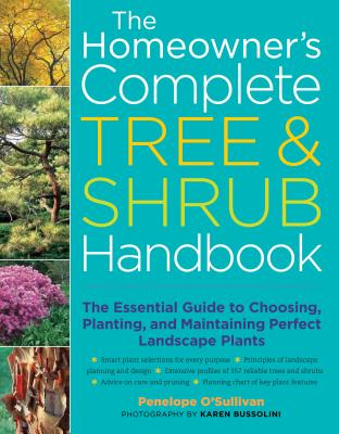 The Homeowner's Complete Tree & Shrub Handbook: The Essential Guide to Choosing, Planting, and Maintaining Perfect Landscape Plants Cover Image