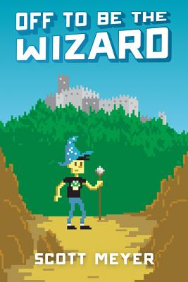 Off to Be the Wizard (Magic 2.0 #1) Cover Image