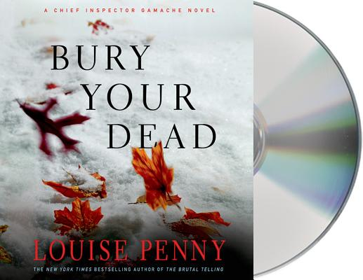 Bury Your Dead: A Chief Inspector Gamache Novel Cover Image