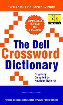 The Dell Crossword Dictionary: Completely Revised and Expanded (21st Century Reference) Cover Image