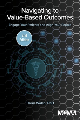 Navigating to Value-Based Outcomes: Engage Your Patients and Align Your People Cover Image