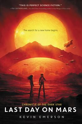 Last Days on Mars by Kevin Emerson