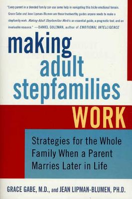 Making Adult Stepfamilies Work: Strategies for the Whole Family When a Parent Marries Later in Life Cover Image