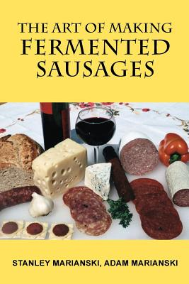 The Art of Making Fermented Sausages Cover Image