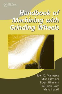 Handbook of Machining with Grinding Wheels Cover Image