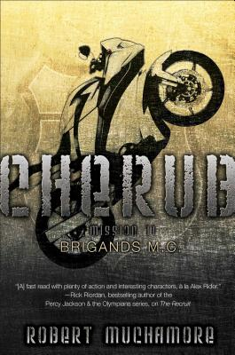 Cherub: Brigands M.C. by Robert Muchamore