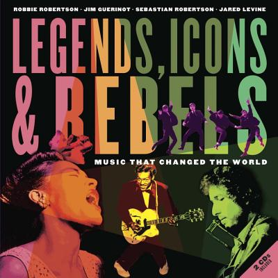Legends, Icons & Rebels: Music That Changed the World Cover Image