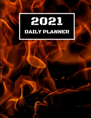 2021 Daily Planner: Hot Daily Planner Including Calendar, Checklist, Priorities, To Do List & Notes Cover Image