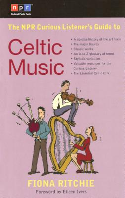 The NPR Curious Listener's Guide to Celtic Music Cover Image