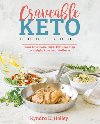 Craveable Keto: Your Low-Carb, High-Fat Roadmap to Weight Loss and Wellness Cover Image