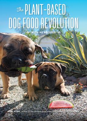 The Plant-Based Dog Food Revolution: With 50 Recipes Cover Image