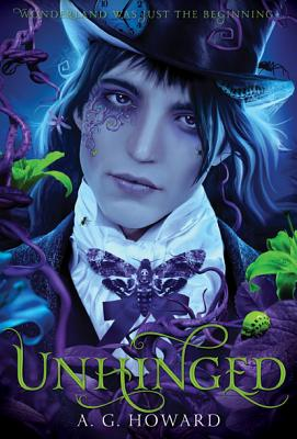 UNHINGED: SPLINTERED BOOK 2 by A.G. Howard