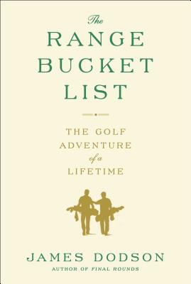 The Range Bucket List by James Dodson