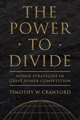 The Power to Divide (Cornell Studies in Security Affairs) Cover Image