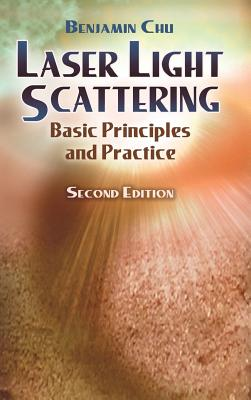 Laser Light Scattering: Basic Principles and Practice. Second Edition (Dover Books on Physics) Cover Image