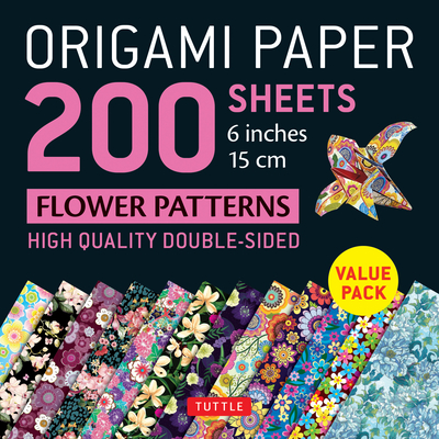 Origami Paper 200 Sheets Flower Patterns 6 (15 CM): High-Quality Double Sided Origami Sheets Printed with 12 Different Designs (Instructions for 6 Pro Cover Image