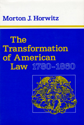 The Transformation of American Law, 1780-1860 Cover