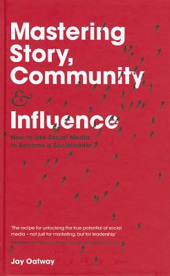 Mastering Story, Community and Influence Cover