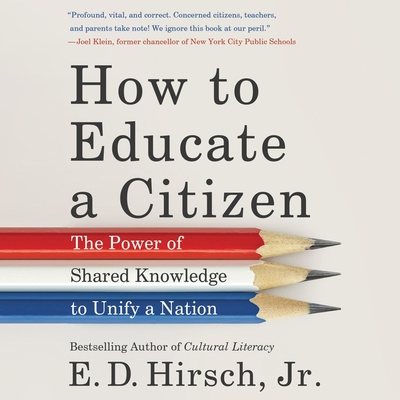 How to Educate a Citizen: The Power of Shared Knowledge to Unify a Nation Cover Image