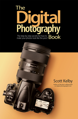 The Digital Photography Book: The Step-By-Step Secrets for How to Make Your Photos Look Like the Pros'! Cover Image