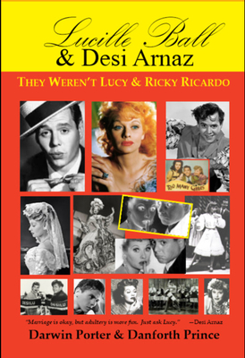 Lucille Ball & Desi Arnaz: They Weren't Lucy & Ricky Ricardo Cover Image