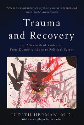 Trauma and Recovery: The Aftermath of Violence--From Domestic Abuse to Political Terror Cover Image