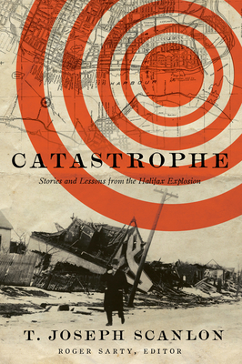 Catastrophe: Stories and Lessons from the Halifax Explosion Cover Image