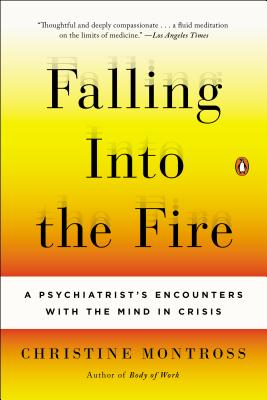 Falling Into the Fire: A Psychiatrist's Encounters with the Mind in Crisis Cover Image