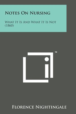 Notes on Nursing: What It Is and What It Is Not (1860) Cover Image