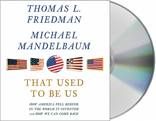 That Used to Be Us: How America Fell Behind in the World It Invented and How We Can Come Back Cover Image