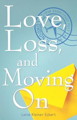 Cover for Love, Loss, and Moving on