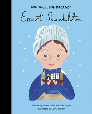Ernest Shackleton (Little People, BIG DREAMS #45) Cover Image