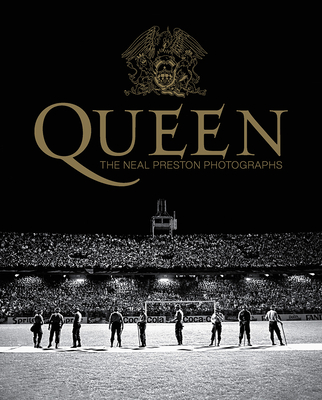 Queen: The Neal Preston Photographs Cover Image