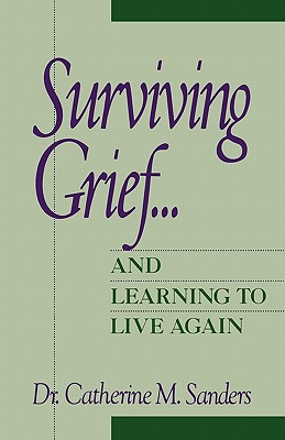 Surviving Grief ... and Learning to Live Again Cover Image