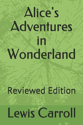 Alice's Adventures in Wonderland: Reviewed Edition Cover Image
