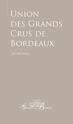 Guide to the Union des Grands Crus de Bordeaux: 2011–2012 Edition Cover Image