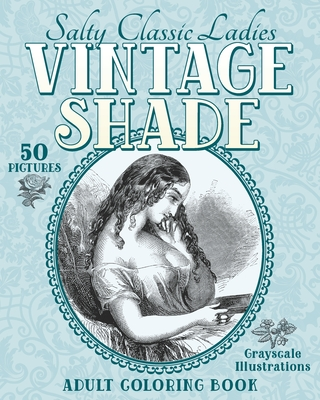 Vintage Shade: Salty Classic Ladies: Adult Coloring Book Cover Image