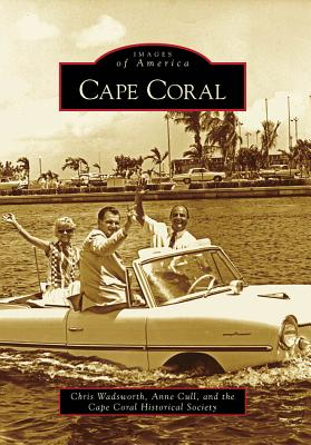 Cape Coral (Images of America (Arcadia Publishing)) Cover Image
