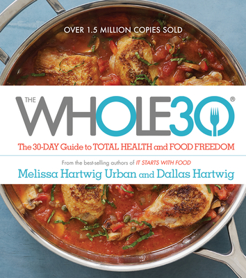 The Whole30: The 30-Day Guide to Total Health and Food Freedom Cover Image